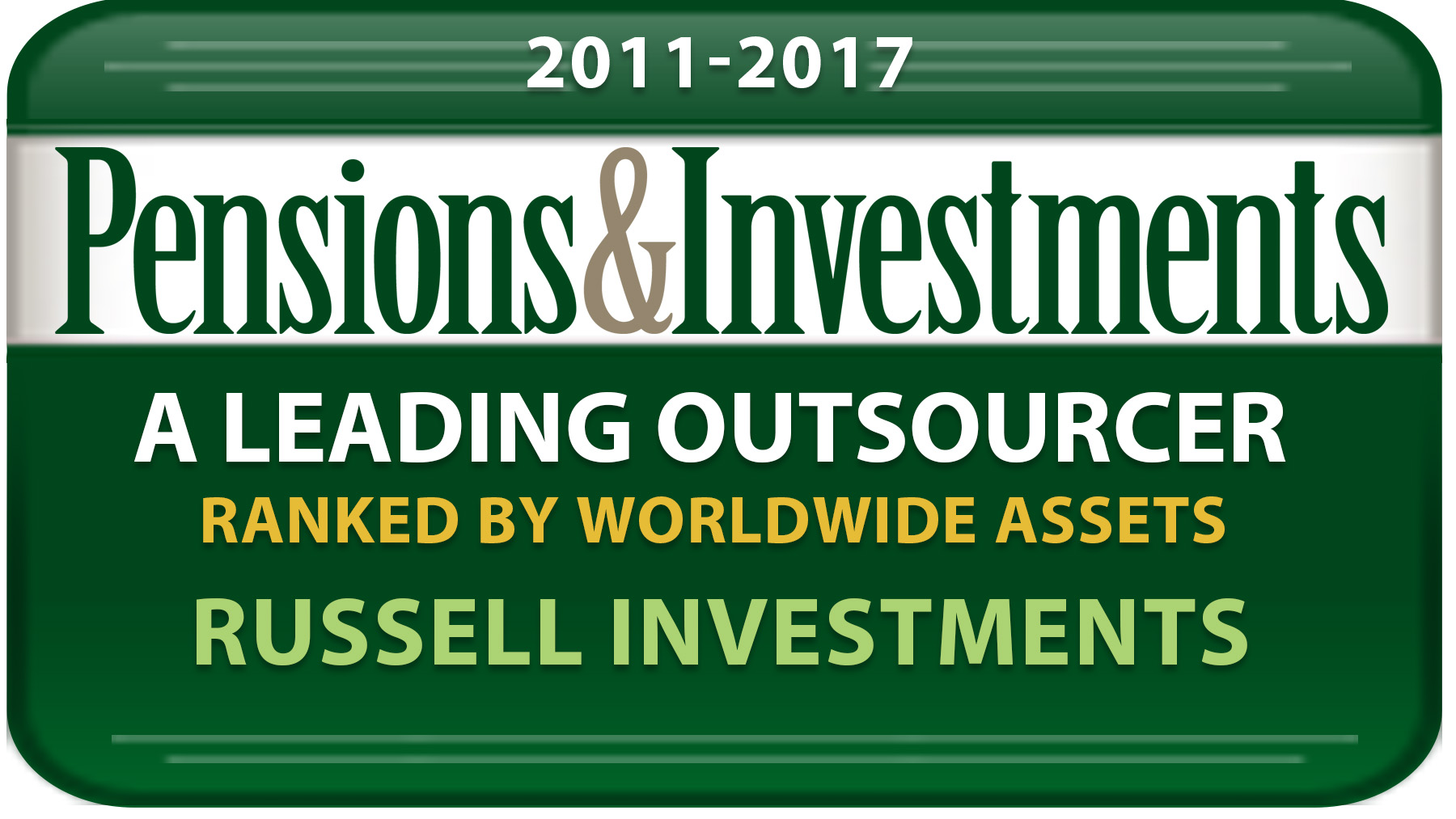 2011-2015 Pensions and Investments Largest Outsourcer ranked by worldwide assets