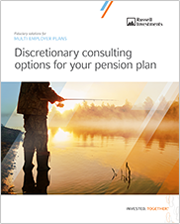Discretionary consulting options for your pension plan